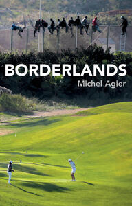 Borderlands: Towards an Anthropology of the Cosmopolitan Condition - Michel Agier - cover
