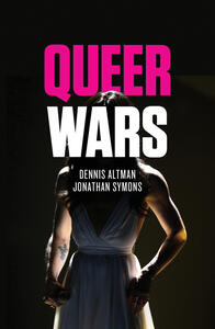 Queer Wars - Dennis Altman,Jonathan Symons - cover