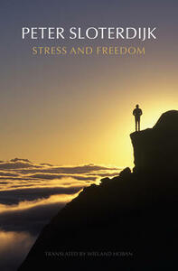 Stress and Freedom - Peter Sloterdijk - cover