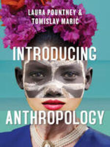 Introducing Anthropology: What Makes Us Human? - Laura Pountney,Tomislav Maric - cover