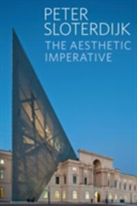 The Aesthetic Imperative: Writings on Art - Peter Sloterdijk - cover