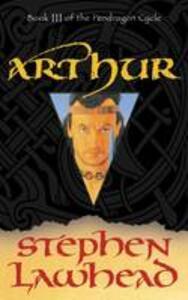 Arthur - Stephen R. Lawhead - cover