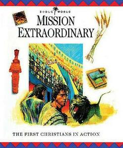 Mission Extraordinary: The First Christians in Action - John Drane - cover