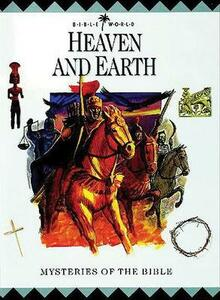 Heaven and Earth: Mysteries of the Bible - John Drane - cover