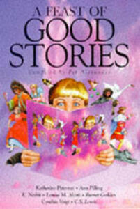 A Feast of Good Stories: A Special Collection compiled by Pat Alexander - Pat Alexander - cover