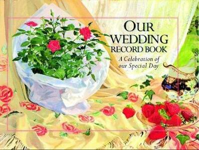 Our Wedding: A Celebration of our Special Day - Meryl Doney - cover
