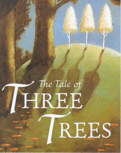 The Tale of Three Trees - Angela Elwell Hunt - cover