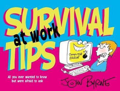 Survival Tips at Work - John Byrne - cover
