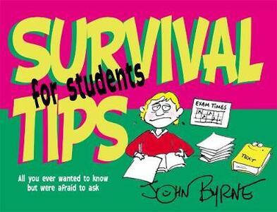 Survival Tips for Students - John Byrne - cover
