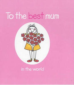 To the Best Mum in the World - Rebecca Winter - cover