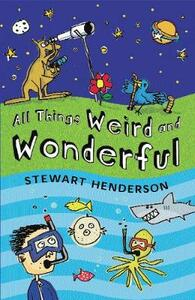 All Things Weird and Wonderful - Stewart Henderson - cover