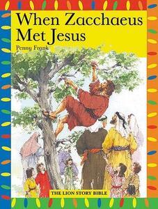 When Zacchaeus Met Jesus - Penny Frank - cover