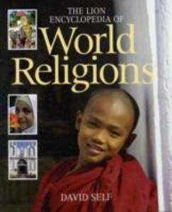 The Lion Encyclopedia of World Religions - David Self - cover