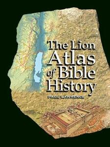 The Lion Atlas of Bible History - Paul Lawrence - cover