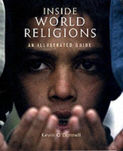 Inside World Religions: An Illustrated Guide - Kevin O'Donnell - cover