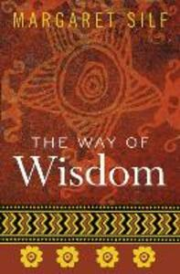 The Way of Wisdom - Margaret Silf - cover