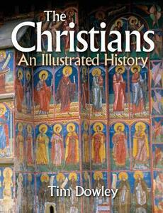 The Christians: An Illustrated History - Tim Dowley - cover