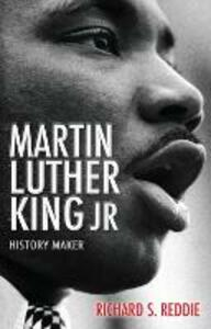 Martin Luther King Jr: History Maker - Richard Reddie - cover