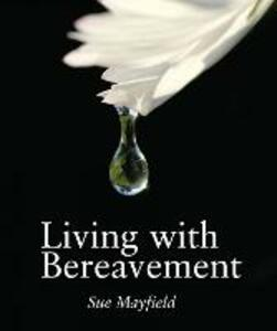 Living With Bereavement - Sue Mayfield - cover