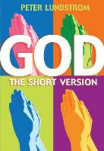 God: The Short Version - Peter Lundstrom - cover