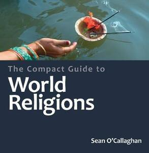 The Compact Guide to World Religions - Sean O'Callaghan - cover