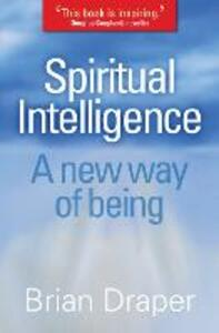 Spiritual Intelligence: A new way of being - Brian Draper - cover