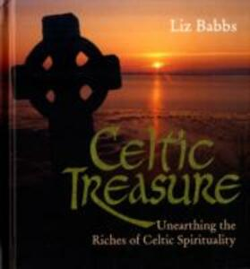 Celtic Treasure: Unearthing the Riches of Ancient Spirituality - Liz Babbs - cover
