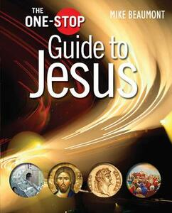 The One-Stop Guide to Jesus - Mike Beaumont - cover