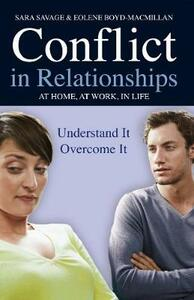 Conflict in Relationships: Understand it, Overcome it: At Home, At Work, At Play - Sara Savage,Eolene Boyd-Macmillan - cover