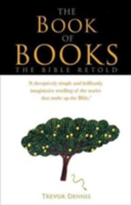 The Book of Books: The Bible Retold - Trevor Dennis - cover
