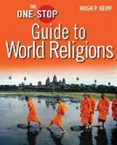 The One-Stop Guide to World Religions - Hugh P. Kemp - cover