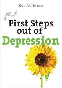 First Steps Out of Depression - Sue Atkinson - cover