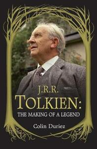 J. R. R. Tolkien: The Making of a Legend - Colin Duriez - cover
