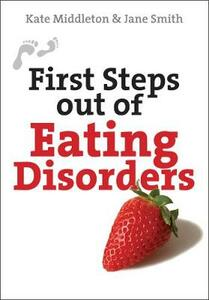 First Steps Out of Eating Disorders - Kate Middleton,Jane Smith - cover