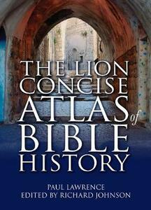 The Lion Concise Atlas of Bible History - Paul Lawrence - cover