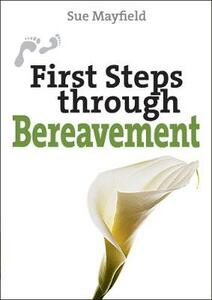 First Steps Through Bereavement - Sue Mayfield - cover