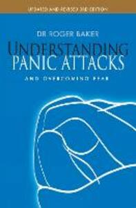 Understanding Panic Attacks and Overcoming Fear - Roger Baker - cover