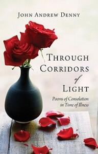 Through Corridors of Light: Poems of consolation in time of illness - cover