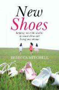 New Shoes: Stepping out of the shadow of sexual abuse and living your dreams - Rebecca Mitchell - cover