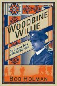 Woodbine Willie: An Unsung Hero of World War One - Bob Holman - cover