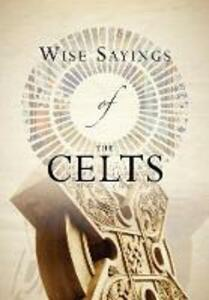 Wise Sayings of the Celts - Andrea Skevington - cover