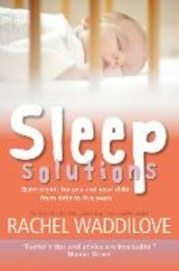 Sleep Solutions: Quiet nights for you and your child from birth to five years - Rachel Waddilove - cover