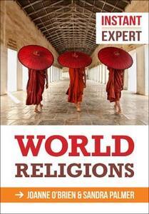 Instant Expert: World Religions - Joanne O'Brien,Sandra Palmer - cover