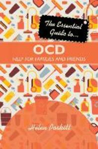 The Essential Guide to OCD: Help for Families and Friends - Helen Poskitt - cover