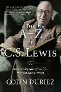 The A-Z of C.S. Lewis: An encyclopaedia of his life, thought, and writings - Colin Duriez - cover