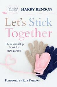 Let's Stick Together: The relationship book for new parents - Harry Benson - cover