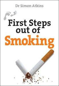 First Steps out of Smoking - Simon Atkins - cover