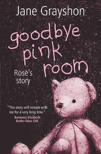 Goodbye Pink Room: Rose's Story - Jane Grayshon - cover