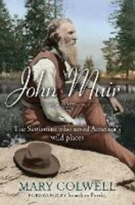 John Muir: The Scotsman who saved America's wild places - Mary Colwell - cover