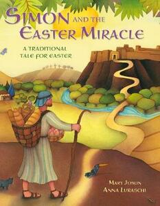 Simon and the Easter Miracle: A traditional tale for Easter - Mary Joslin - cover